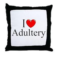"""I Love (Heart) Adultery"" Throw Pillow"