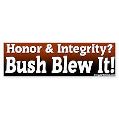 Honor & Integrity Bush Blew Bumper Bumper Sticker