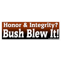 Honor & Integrity Bush Blew Bumper Bumper Sticker