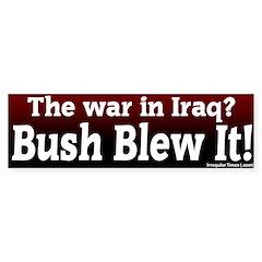 War in Iraq Blew It Bumper Bumper Sticker