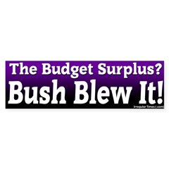 Budget Surplus Blew It Bumper Bumper Sticker