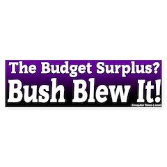 Budget Surplus Blew It Bumper Bumper Sticker