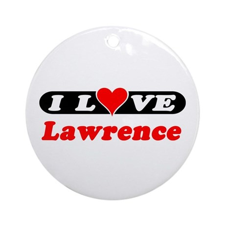 I Love Lawrence Ornament (Round)