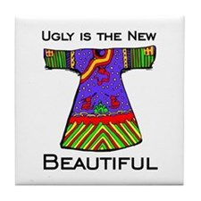 Ugly is the New Beautiful Tile Coaster