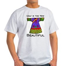 Ugly is the New Beautiful T-Shirt