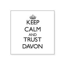 Keep Calm and TRUST Davon Sticker