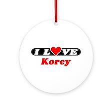 I Love Korey Ornament (Round)