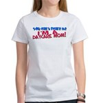 Scare a Daycare Mom? Women's T-Shirt