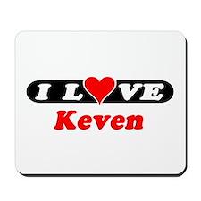 I Love Keven Mousepad