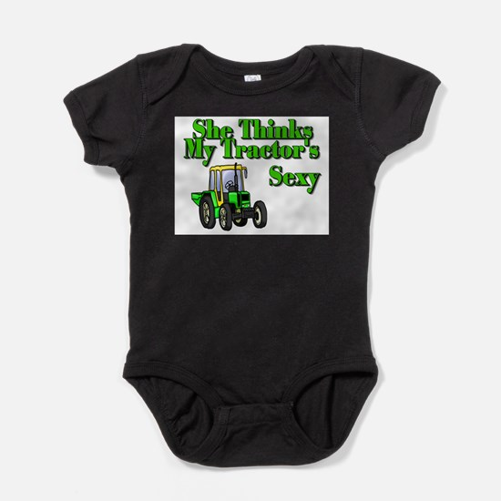 She Thinks My Tractors Sexy Infant Bodysuit Body S