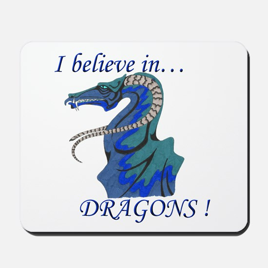I Believe in DRAGONS! Mousepad