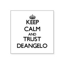 Keep Calm and TRUST Deangelo Sticker