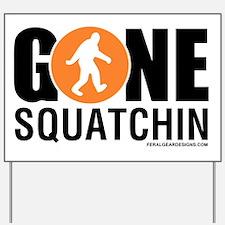 Gone Squatchin Black/Orange Logo Yard Sign