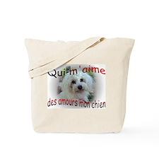 Qui m'aime des amours mon chi Tote Bag