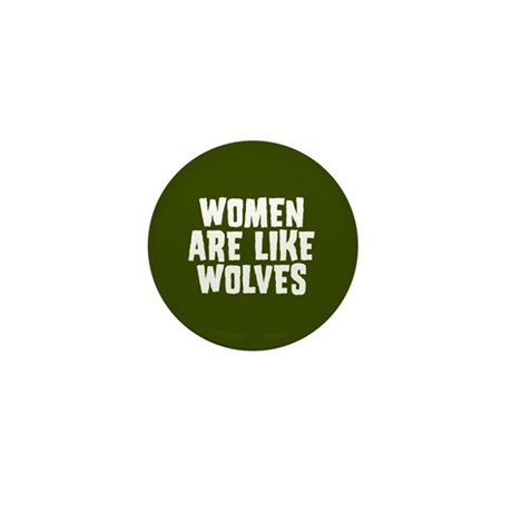 Women Are Like Wolves Mini Button