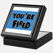 You're Fired Keepsake Box