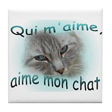 Qui m'aime, aime mon chat Tile Coaster