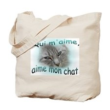 Qui m'aime, aime mon chat Tote Bag