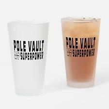 Pole Vault Is My Superpower Drinking Glass