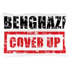 Benghazi Cover Up Pillow Case