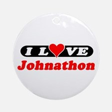 I Love Johnathon Ornament (Round)