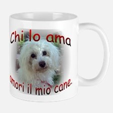 Chi lo ama amori il mio cane 2-sided Mug