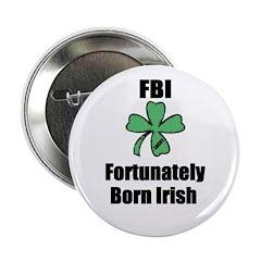 FORTUNATELY BORN IRISH Button