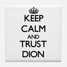 Keep Calm and TRUST Dion Tile Coaster