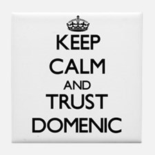 Keep Calm and TRUST Domenic Tile Coaster