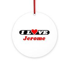 I Love Jerome Ornament (Round)
