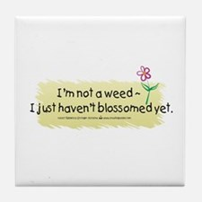 I'm not a weed Tile Coaster