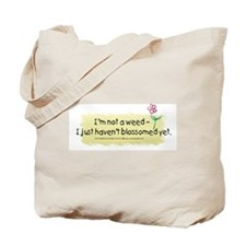 I'm not a weed Tote Bag