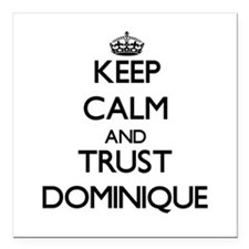 """Keep Calm and TRUST Dominique Square Car Magnet 3"""""""