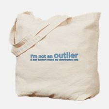 I'm not an outlier Tote Bag