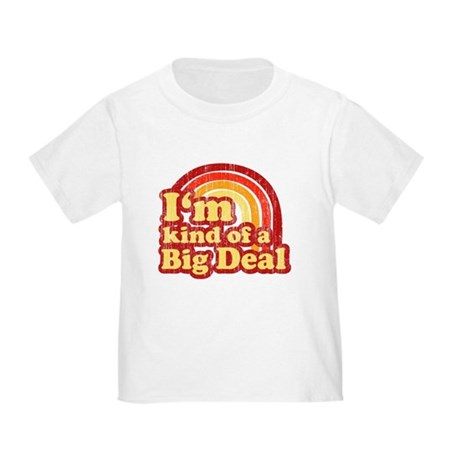 I'm Kind of a Big Deal Toddler T-Shirt