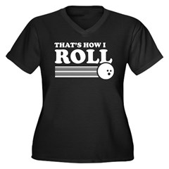 That's How I Roll Women's Plus Size V-Neck Dark T-
