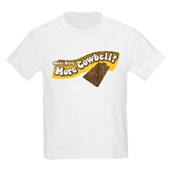 Gotta Have More Cowbell! T-Shirt
