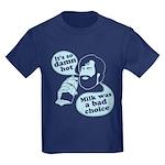 Milk Was a Bad Choice Kids Dark T-Shirt