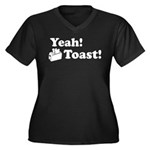 Yeah! Toast! Women's Plus Size V-Neck Dark T-Shirt