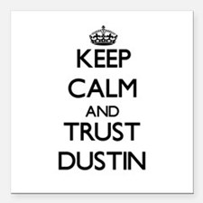 """Keep Calm and TRUST Dustin Square Car Magnet 3"""" x"""
