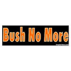 Bush No More Bumper Bumper Sticker