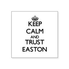 Keep Calm and TRUST Easton Sticker
