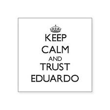 Keep Calm and TRUST Eduardo Sticker