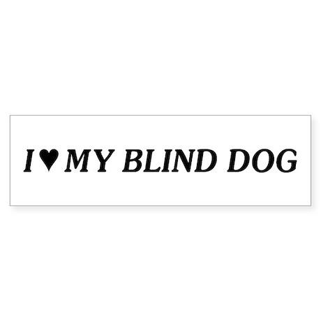 Love My Blind Dog Bumper Sticker