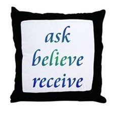 Ask Believe Receive Throw Pillow