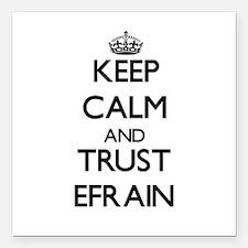 "Keep Calm and TRUST Efrain Square Car Magnet 3"" x"