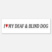 Love My Deaf & Blind Dog Bumper Bumper Bumper Sticker