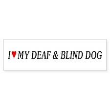 Love My Deaf & Blind Dog Bumper Bumper Sticker