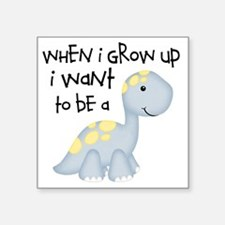 "When I Grow Up Dinosaur Square Sticker 3"" x 3"""