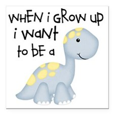 """When I Grow Up Dinosaur Square Car Magnet 3"""" x 3"""""""